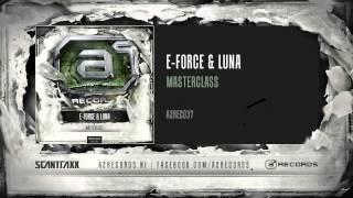 E-Force & Luna - Masterclass (#A2REC037 Preview)