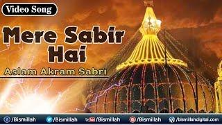 vuclip Mere Sabir Hai   Aslam Akram Sabri   Sabir Pak New Qawwali   Sabir Piya   2016   Bismillah