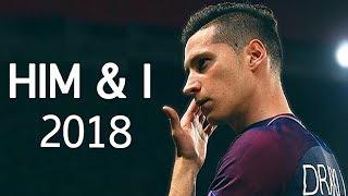 Julian Draxler - Him & I   Skills & Goals   2017/2018 HD