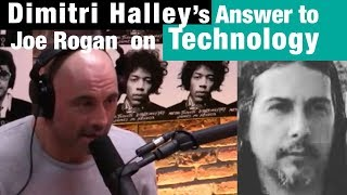 Dimitri Halley's Answer to Joe Rogan on Technology
