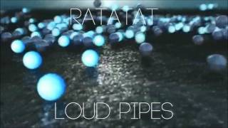 Repeat youtube video Ratatat - Loud Pipes (BASS BOOST) [HQ]