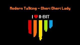 [8-Bit] Modern Talking - Cheri Cheri Lady!