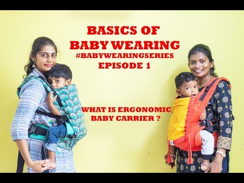 basics-of-babywearing-/babywearing-series-#episode1--what-is-ergonomic-baby-carrier