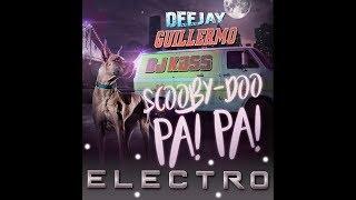 DJ Kass & Guillermo Prado - Scooby Doo Papa Remix (Electro Versión)