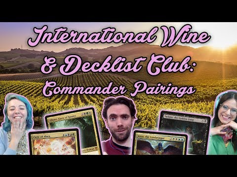 The International Wine & Decklist Club: Magic the Gathering Commander Wine Parings! Very Fancy MtG