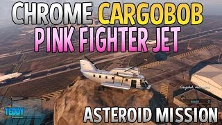 GTA 5 Online - How To Get Chrome Cargobob, Pink Fighter Jets + Asteroid Mission! (GTA 5 Online)