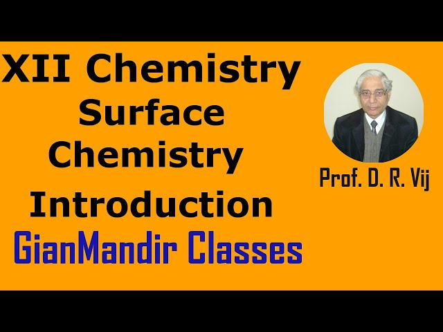XII Chemistry | Surface Chemistry | Introduction by Gourav Sir