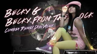 Becky G - Becky From The Block (Don Alex Remix) Cumbia