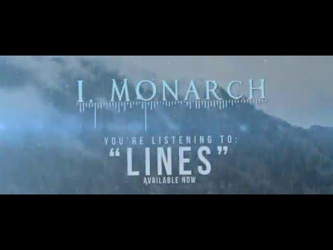 I, Monarch - Lines