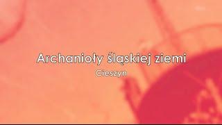 Archanioły śląskiej ziemi - Cieszyn
