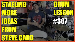Stealing More Ideas From The Great & Powerful Steve Gadd - Drum Lesson #367