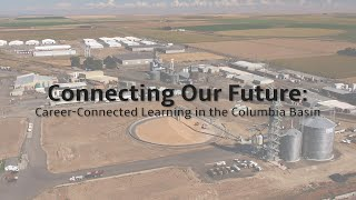 Connecting Our Future: Career-Connected Learning in the Columbia Basin
