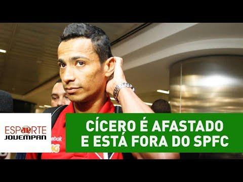 BOMBA! Cícero é AFASTADO e ESTÁ FORA do São Paulo!