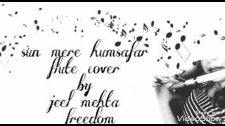 Sun mere humsafar flute cover by jeel mehta | freedom# |