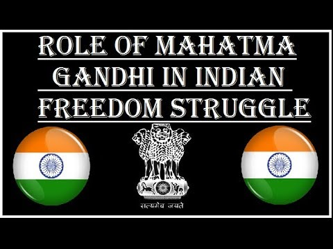 role of mahatma gandhi in india s freedom struggle Mahatma gandhi had an immense contribution in india's freedom struggle as well as social and cultural development.