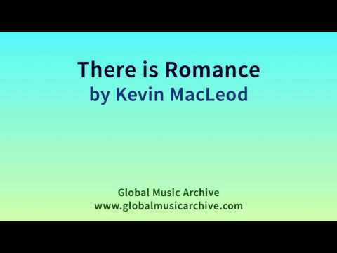 There is Romance by Kevin MacLeod 1 HOUR