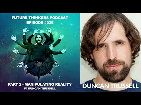 """Duncan Trussell - Manipulating Reality, Magick, """"Astral Realm"""" Pt. 2 - FTP035"""