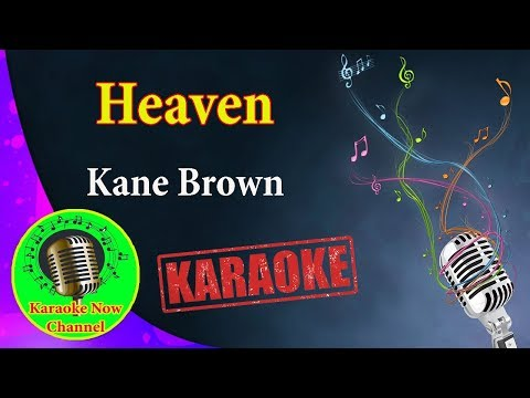 [Karaoke] Heaven- Kane Brown- Karaoke Now