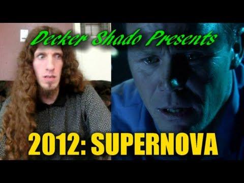 2012 Supernova Review by Decker Shado - YouTube