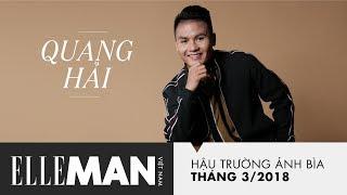 [Hậu Trường Ảnh Bìa] Nguyễn Quang Hải - Người Thắp Lại Hy Vọng | ELLEMan Việt Nam