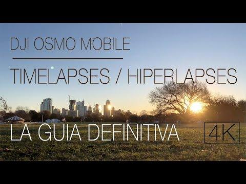 DJI OSMO MOBILE REVIEW EN ESPAÑOL / LA GUIA DEFINITIVA PARA HACER TIMELAPSES Y HIPERLAPSES