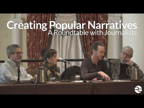 Creating Popular Narratives: A Roundtable with Journalists