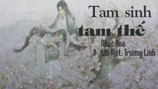 [Cover lời Việt] Tam Sinh Tam Thế - Trương Kiệt