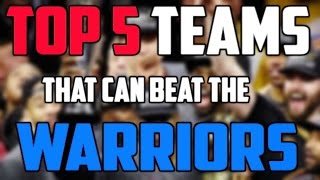Top 5 Teams That Can Beat the Warriors with Kevin Durant