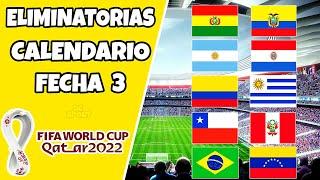 CALENDARIO FECHA 3 ELIMINATORIAS SUDAMERICANAS / QATAR 2022