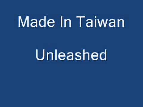 Made In Taiwan - Unleashed