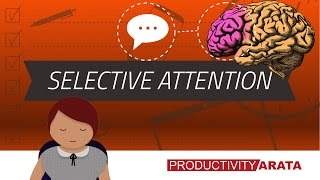 Selective attention: HOW TO INCREASE YOUR FOCUS   Productivity Arata 05