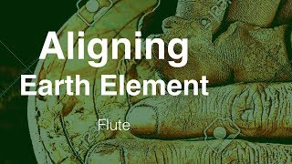 Aligning Earth Element | Flute