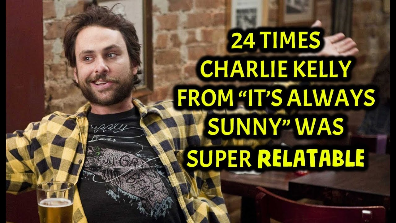 24 Times Charlie Kelly From \