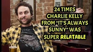 "24 Times Charlie Kelly From ""It's Always Sunny"" Was Super Relatable"