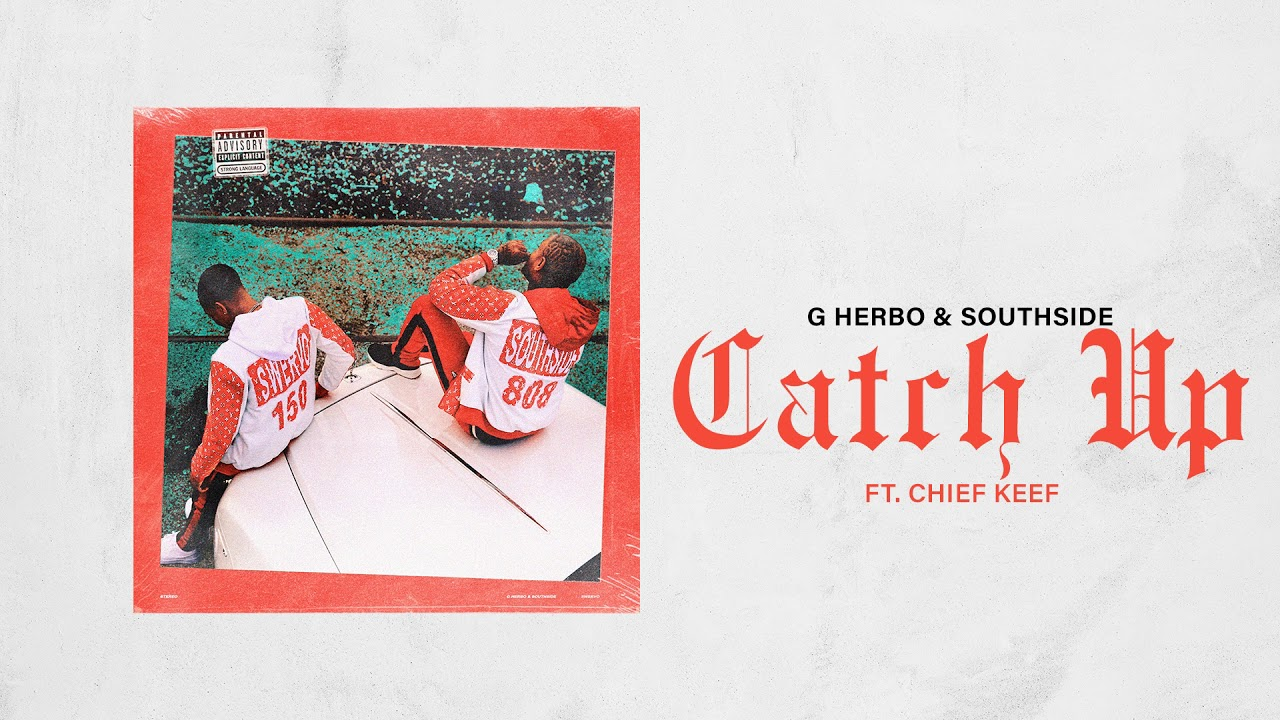 G Herbo Southside Catch Up Ft Chief Keef Official Audio