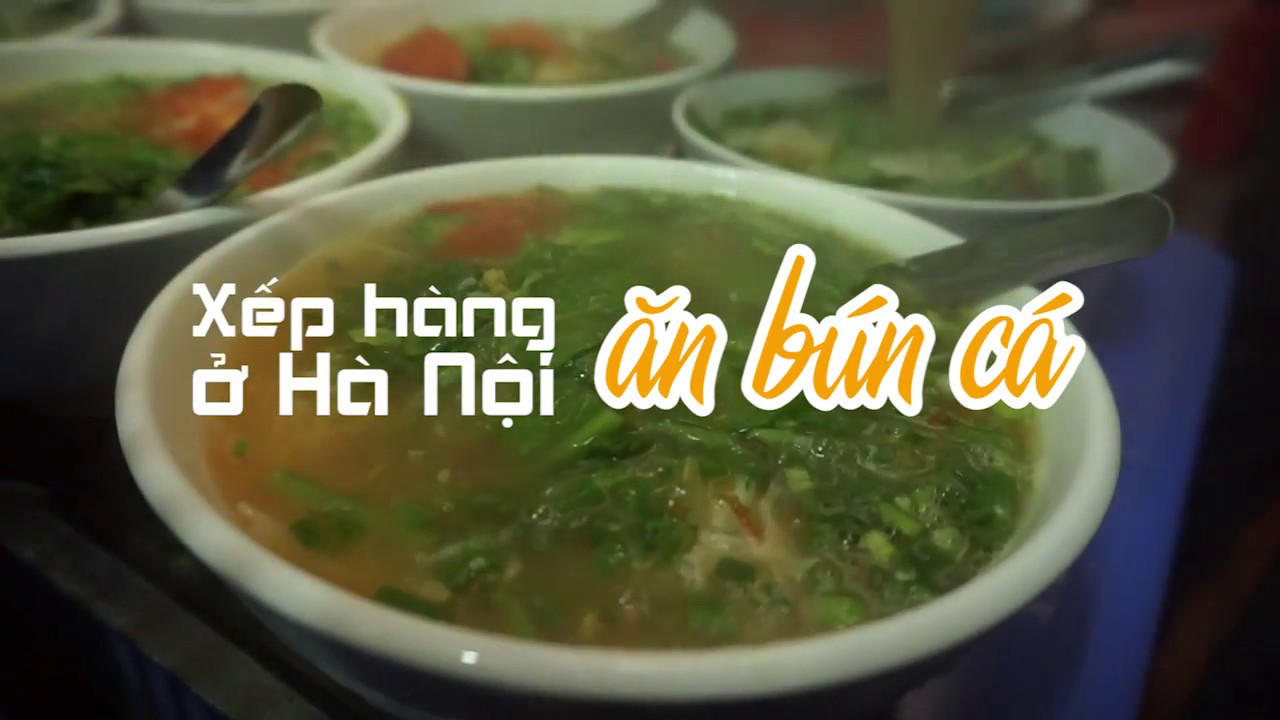 Xếp hàng ăn bún cá Hạnh béo ở Hà Nội