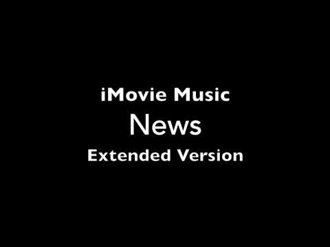 iMovie News Music Theme Extended Loop for 10 Minutes