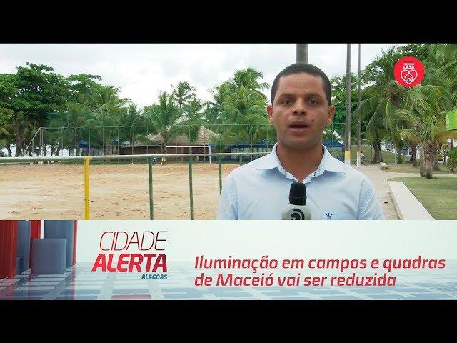 Iluminação em campos e quadras de Maceió vai ser reduzida para evitar aglomerações