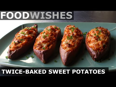 Loaded Twice-Baked Sweet Potatoes – Food Wishes