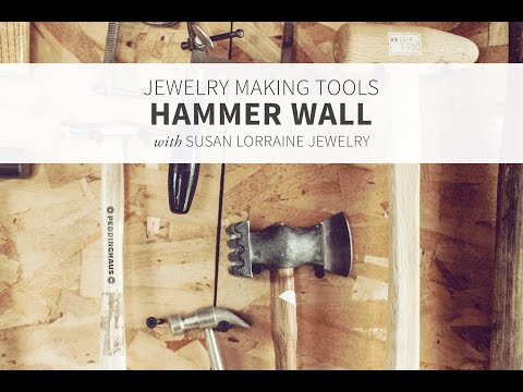 Hammers Used to Make Jewelry - Susan Lorraine Jewelry