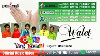Walet Band - Cinta Yang Kucari (Official Music Video)