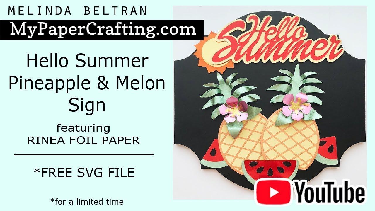 Rinea Foil Paper Hello Summer Pineapple Melon Sign/ FREE SVG/Melinda  Beltran/MyPaperCrafing com