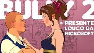 Presente LOUCO da Microsoft / Bully 2 ! SIM BULLY 2 / Jogo Adiado