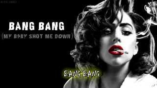 Lady Gaga Bang Bang  (My Baby Shot Me Down) Subtitulado Al Español