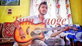 Tum Aaoge | Soham Naik | cover by Hirak jyoti | Aamir Ali | Sanjeeda | Anurag Saikia | Gaana