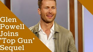 Glen Powell Joins 'Top Gun' Sequel After Originally Losing Role To Miles Teller