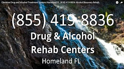 Christian Drug and Alcohol Treatment Centers Homeland FL (855) 419-8836 Alcohol Recovery Rehab