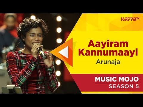 Download Aayiram Kannumaayi - Arunaja - Music Mojo Season 5 - Kappa TV