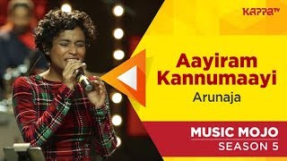 Aayiram Kannumaayi - Arunaja - Music Mojo Season 5 - Kappa TV