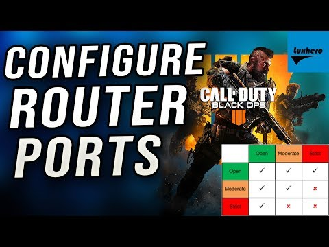 Black Ops 4 - How to Configure Router and Firewall Ports (NAT Type)
